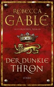 Der dunkle Thron, Rebecca Gablé